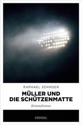 Müller und die Schützenmatte - Kriminalroman