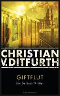 Christian v. Ditfurth: Giftflut ★★★★