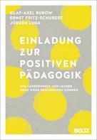 Olaf-Axel Burow: Einladung zur Positiven Pädagogik ★★