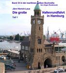 Jörn Hinrich Laue: Die große Hafenrundfahrt in Hamburg