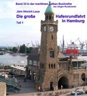 Die große Hafenrundfahrt in Hamburg - Eine illustrierte Reise durch den Hafen – Band 33 in der maritimen gelben Reihe bei Jürgen Ruszkowski