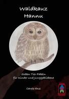 Carole Enz: Waldkauz Hannu