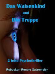 """""""Das Waisenkind"""" und """"Die Treppe"""" - zwei leise Psychothriller"""