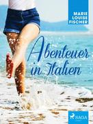 Marie Louise Fischer: Abenteuer in Italien
