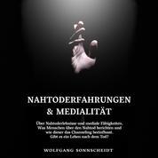 Nahtoderfahrungen & Medialität - Über Nahtoderlebnisse und mediale Fähigkeiten. Was Menschen über den Nahtod berichten und wie dieser das Channeling beeinflusst. Gibt es ein Leben nach dem Tod?