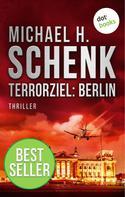 Michael H. Schenk: Terrorziel: Berlin ★★★★