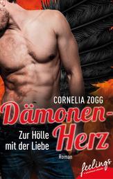 Dämonenherz - Zur Hölle mit der Liebe - Roman