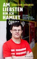 Sebastian Urbanski: Am liebsten bin ich Hamlet ★★★★★