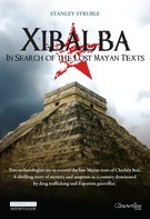 Stanley Struble: Xibalba (english version)