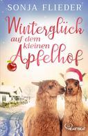 Sonja Flieder: Winterglück auf dem kleinen Apfelhof ★★★★