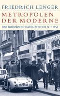 Friedrich Lenger: Metropolen der Moderne