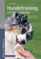 Harmke Horst: Hundetraining mit der Futtertube ★