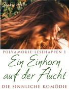 Sookie Hell: Polyamorie-Lesehappen 1: Ein Einhorn auf der Flucht