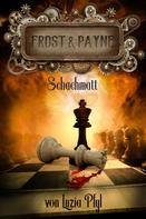 Luzia Pfyl: Frost & Payne - Band 11: Schachmatt ★★★★★