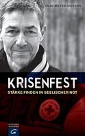 Olav Meyer-Sievers: Krisenfest