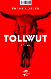 Tollwut - Roman