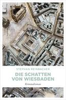 Stephan Reinbacher: Die Schatten von Wiesbaden ★★★★