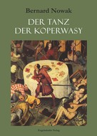Bernd Nowak: Der Tanz der Koperwasy