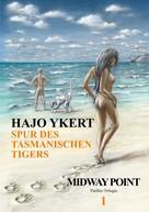 Hajo Ykert: Spur des tasmanischen Tigers (Thriller-Trilogie)