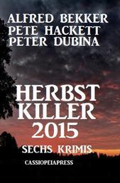 Herbst Killer 2015: Sechs Krimis