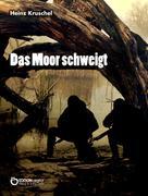 Heinz Kruschel: Das Moor schweigt ★★★★