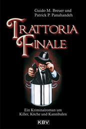 Trattoria Finale - Ein Kriminalroman um Killer, Köche und Kannibalen