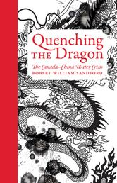 Quenching the Dragon - The Canada-China Water Crisis - An RMB Manifesto