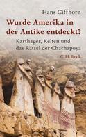 Hans Giffhorn: Wurde Amerika in der Antike entdeckt? ★★★★