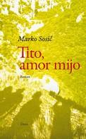 Marko Sosič: Tito, amor mijo