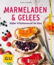 Marmeladen & Gelees - Süßer Früchtevorrat im Glas