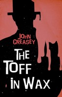 John Creasey: The Toff in Wax