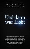 Gabriel Toscani: Und dann war Licht ★★★