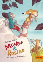 Mucker & Rosine - Roman mit farbigen Illustrationen von Barbara Scholz