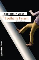 Matthias P. Gibert: Tödliche Ferien ★★★★