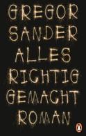 Gregor Sander: Alles richtig gemacht ★★★★