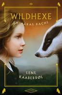 Lene Kaaberbøl: Wildhexe - Chimäras Rache ★★★★★