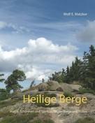 Wolf E. Matzker: Heilige Berge