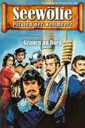 Seewölfe - Piraten der Weltmeere 745 - Grauen an Bord