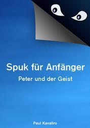 Spuk für Anfänger - Peter und der Geist