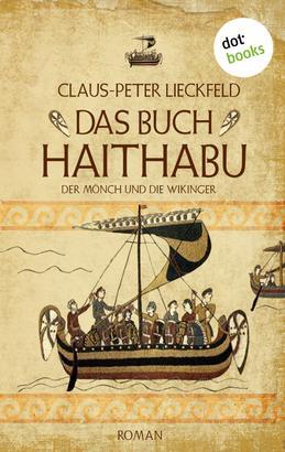 Der Mönch und die Wikinger - Band 1: Das Buch Haithabu