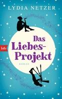 Lydia Netzer: Das Liebes-Projekt ★★★★