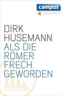 Dirk Husemann: Als die Römer frech geworden ★★★★