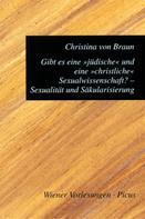 """Christina von Braun: Gibt es eine """"jüdische"""" und eine """"christliche"""" Sexualwissenschaft? Sexualität und Säkularisierung"""