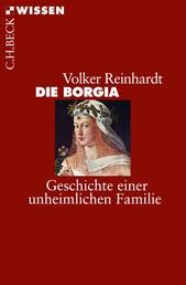 Die Borgia - Geschichte einer unheimlichen Familie