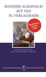 Manesse Almanach auf das 70. Verlagsjahr - Chronologisches Verzeichnis aller erschienenen Bücher 1944-2016