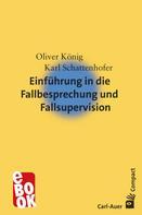 Oliver König: Einführung in die Fallbesprechung und Fallsupervision