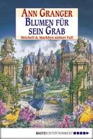 Ann Granger: Blumen für sein Grab ★★★★