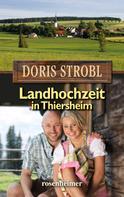 Doris Strobl: Landhochzeit in Thiersheim ★★★★★