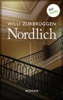 Willi Zurbrüggen: Nordlich ★★