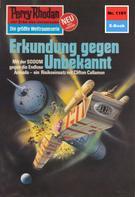 K.H. Scheer: Perry Rhodan 1101: Erkundung gegen Unbekannt ★★★★★